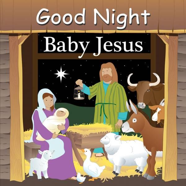 Good Night Baby Jesus Board Book