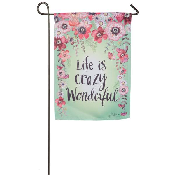 Life is Crazy Wonderful Garden Flag