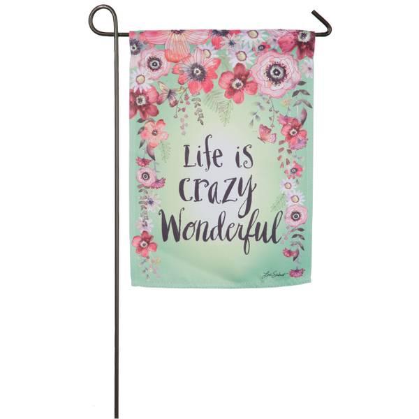 Life is Crazy Wonderful Garden Flag