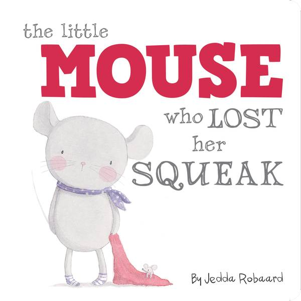 Mouse Who Lost Her Squeak Board Book