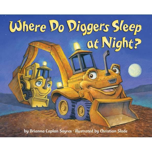 Where Do Diggers Sleep at Night? Board Book